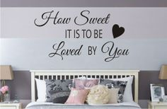 How Sweet it is to be Love by You Master Bedroom Vinyl Wall Decal... Love Words for your Walls