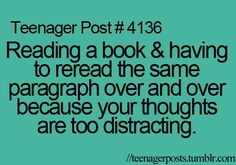 Argh. Sometimes I just need a better book... Haha, I just noticed this said teenager post :/