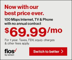 Online only!  Fios 100/100 Data, TV and Phone for $69.99/mo for 2 yrs w/2yr agmt