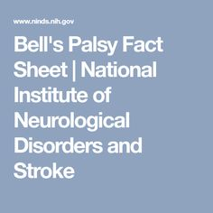 Bell's Palsy Fact Sheet   National Institute of Neurological Disorders and Stroke