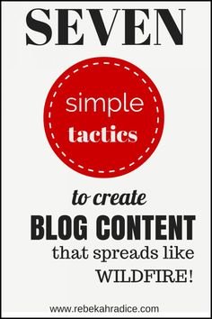 7 Simple Tactics to Create Blog Content That Spreads Like Wildfire - Rebekah Radice #Blogging