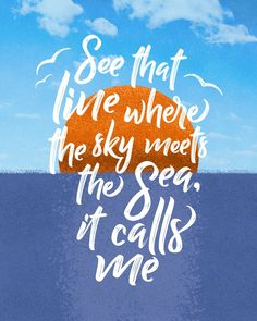 See the Line by Nate Smith - Moana Lettering Art Quote, Illustration, Disney, Lettering, Sea, Seagull, Sun