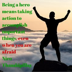 Being a hero has very little to do with physical toughness. But it has EVERYTHING to do with Mental Toughness. Become your own hero by working on your Mental Toughness today!