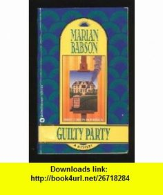 Guilty Party (9780446363877) Marian Babson , ISBN-10: 0446363871  , ISBN-13: 978-0446363877 ,  , tutorials , pdf , ebook , torrent , downloads , rapidshare , filesonic , hotfile , megaupload , fileserve