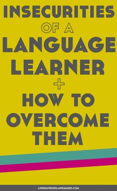 As a language learner, you may notice some niggling insecurities at times. Let& talk about how to overcome these and stay an awesome language learner. Foreign Language Teaching, German Language Learning, Language Study, Learn A New Language, French Lessons, Spanish Lessons, Learning Spanish, Learning Italian, Spanish Activities
