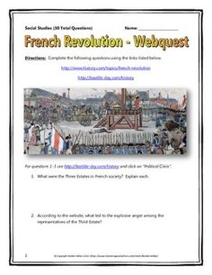 This 14 page French Revolution document contains a webquest and teachers key related to the French Revolution, which was the event that transitioned France from a society based on feudalism to one based on the principles of a republic. The French Revolution, along with the American Revolution, would be a major turning point in the history of Western culture.