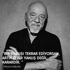 Bir yanlışı tekrar ediyorsan, artık o bir yanlış değil; karardır. Paulo Coelho Amazing Quotes, Best Quotes, Movie Quotes, Life Quotes, Philosophical Words, Good Sentences, Social Determinants Of Health, Film Books, Try Harder