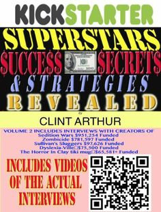 Kickstarter Superstars Success Secrets & Strategies Revealed: How Real People Raised Real Money Through Crowd-Funding on Kickstarter VOLUME 2 by Clint Arthur. $4.34. 36 pages
