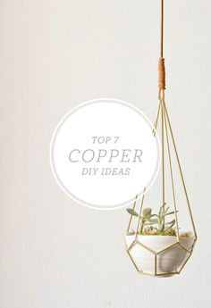 Top 7 Copper DIY Ideas #copper #diy #homedecor