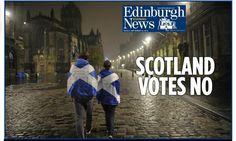 Edinburgh News: Scotland votes no