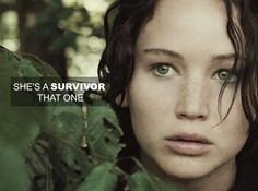 """She's a survivor. That one."" - Peeta's Mother"