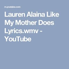 Lauren Alaina Like My Mother Does Lyrics.wmv - YouTube
