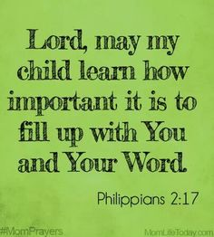 Bible Verses to Live By: Lord, may my child learn how important it is to full up with You and Your Word. Prayer For My Son, Prayer For Mothers, Prayer For My Children, Prayer Scriptures, Bible Verses Quotes, Faith Quotes, Mom Prayers, Prayer Times, Power Of Prayer