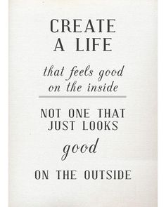 A life that feels good on the inside...