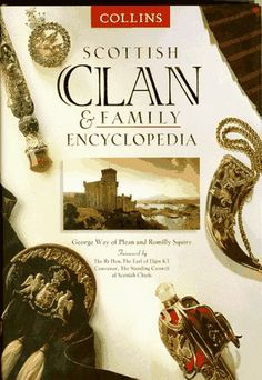 Collins Scottish Clan & Family Encyclopedia by George Way Scottish Clans, Scottish Highlands, Highlands Scotland, Scottish Tartans, Skye Scotland, Scottish Gaelic, Scotland History, Scotland Culture, Scottish Culture