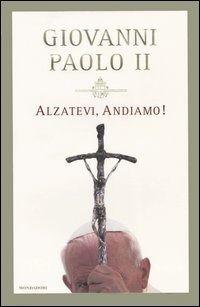 Risultati immagini per Alzatevi, Andiamo ! Giovanni Paolo II