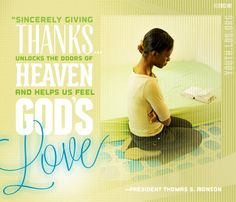 LDS Quote. President Thomas S. Monson reminds us to fill our lives with gratitude.