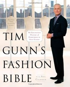 Tim Gunn's Fashion Bible by Tim; Calhoun, Ada Gunn. $17.72. Publisher: Gallery Books (September 11, 2012). 288 pages. Save 37% Off!