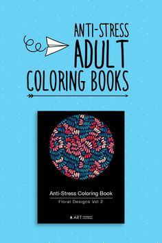 Anti-Stress coloring books are a great way for adults to relieve stress through a really fun activity - Coloring! Go ahead, be a kid again!  #antistresscoloringbooks #adultcoloringbooks #coloringbooksforadutls #coloringbooksforgrownups