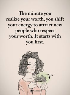The minute you realize your worth, you shift your energy to attract new people | Worth Quotes