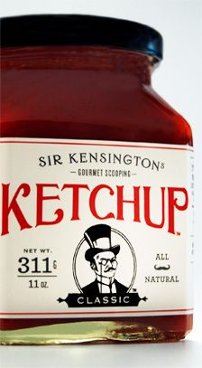 There's nothing like Sir Kensington Ketchup...the gourmet scooping condiment.