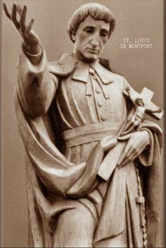 St Louis De Montfort. His book  True Devotion to the Blessed Virgin Mary inspired St John Paul II. Feast April 28