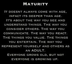 Not everyone thinks the way you think. Knows the things you know. Believes the things you believe. Feels the things you feel. Nor acts the way you would act. REMEMBER THIS! You will go along way in getting along with people! MATURITY DOESN'T MEAN AGE. IT MEANS SENSITIVITY, MANNERS & HOW YOU REACT!!!!!! #GodPleaseForgiveThemPeople#