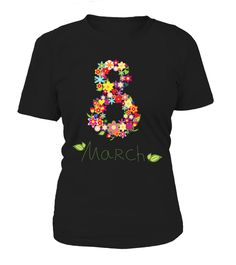 8 march | Women's Day | Limited Edition  #gift #idea #shirt #image #family #myson #mentee #father #mother #grandfather #sister #hotgirl #womantee #bestgirl