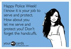 Happy Police week! My husband will enjoy this!! :)
