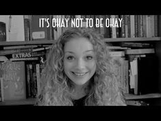 It's Okay Not To Be Okay - Carrie Hope Fletcher