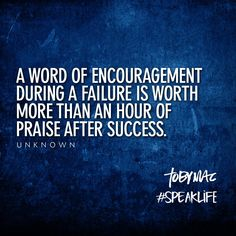 A word of encouragement during a failure is worth more than an hour of praise after success ~ encouragement goes a whole lot further than criticism. Great Quotes, Quotes To Live By, Inspirational Quotes, Motivational, Words Quotes, Me Quotes, Sayings, Random Quotes, Magic Quotes