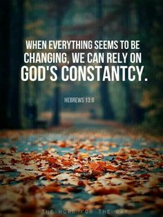 """Hebrews 13:8 """"Jesus Christ is the same yesterday and today and forever."""" thevoiceoftruthblog.weebly.com"""