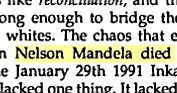 """""""I came across a snippet of a South African educational book published on 1 October 1991. It mentions on page 54 that Nelson Mandela died on 23 July 1991.""""  Book title: """"English Alive 1990"""" by author Kathleen Heugh, published by Western Cape Branch of the South African Council for English Education"""