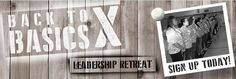 Interested in the Back to Basics leadership retreat? Sign up today!