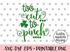 Too Cute To Pinch St. Patrick's Day onesie vinyl decal green beer cute irish SVG Cut File • Cricut • Silhouette Vector • Calligraphy • Download File • Cricut • Silhouette Cricut projects - cricut ideas - cricut explore - silhouette cameo By Kristin Amanda Designs
