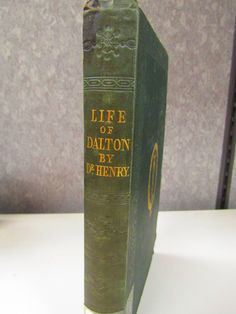 Memoirs of the Life and Scientific Researches of John Dalton (1854) by William Charles Henry