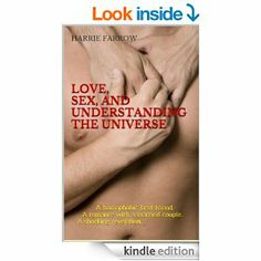 Bisexual Novel about a bisexual man trying to be true to himself. Literary Fiction.  Amazon.com: Love, Sex, and Understanding the Universe eBook: Harrie Farrow: Kindle Store Bisexual book