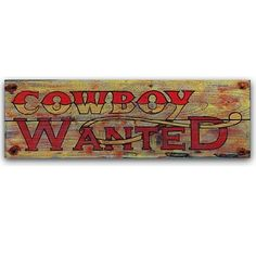 Cowboy Wanted Vintage Wood Sign