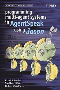 Programming Multi-Agent Systems in AgentSpeak using Jason Pdf Download