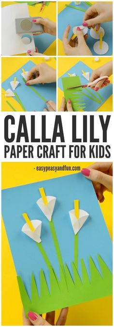 Calla Lily Paper Craft - Flower Craft Ideas - Easy Peasy and Fun Paper Crafts For Kids, Crafts For Kids To Make, Preschool Crafts, Easter Crafts, Art For Kids, Arts And Crafts, Diy Crafts, Spring Activities, Art Activities