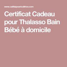 Certificat Cadeau pour Thalasso Bain Bébé à domicile