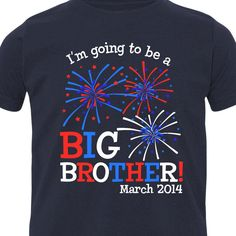 4th of July pregnancy announcement I'm going to be a BIG BROTHER (or big sister) DARK fireworks T-shirt by zoeysattic on Etsy https://www.etsy.com/listing/154266047/4th-of-july-pregnancy-announcement-im