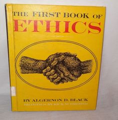 First Book of Ethics Algernon D. Black, Franklin Watts 1965 Ex-library