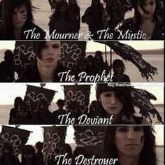 Jake Pitts (lead guitar, The Mourner), Jinxx (rythmic guitar, The Mystic), Andy Biersack (vocals, The Prophet), Ashley Purdy (bass guitar, The Deviant) and Christian Coma (drums, The Destroyer) One of the greatest band ever!