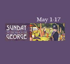 "Get tickets for ""Sunday in the Park with George,"" playing May 1-17, 2014, at the Sharadin Bigler Theatre, 320 Cocalico St., Ephrata, PA. Call (717) 733-7966."