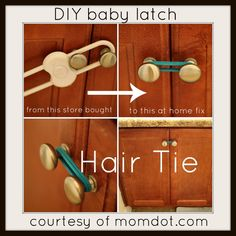 easy fix for a baby latch. Hey that was my idea ;)