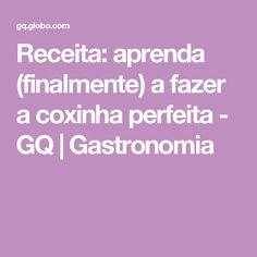 Receita: aprenda (finalmente) a fazer a coxinha perfeita - GQ | Gastronomia
