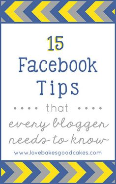 15 Facebook Tips {every blogger needs to know} #socialmedia #tips #facebook by lovebakesgoodcakes, via Flickr