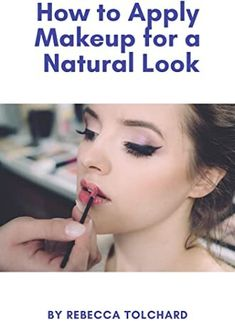 EPub How to Apply Makeup for a Natural Look Author Rebecca Tolchard, Got Books, Books To Read, Andrew Robinson, Mark Johnson, What To Read, How To Apply Makeup, Book Photography, Free Reading, Natural Looks