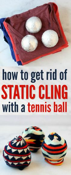 How to get rid of static cling using a tennis ball and other tennis ball hacks.